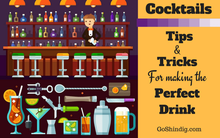 Cocktail Tips and tricks for making the perfect drink