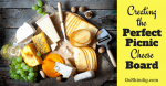 Creating the Perfect Picnic Cheese Board