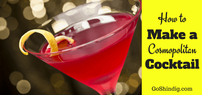 How to make a Cosmopolitan Cocktail