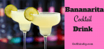 Bananarita - Banana Margarita Cocktail Drink