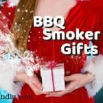 Smoker Gifts – Best Gifts for BBQ Smokers