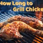 How Long to Grill Chicken for Perfect Crispy Skin and Juicy Meat