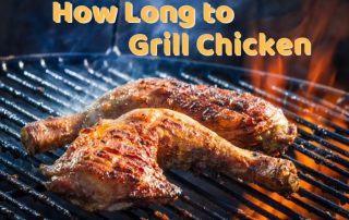How Long to Grill Chicken