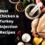 Best Chicken and Turkey Injection Recipes