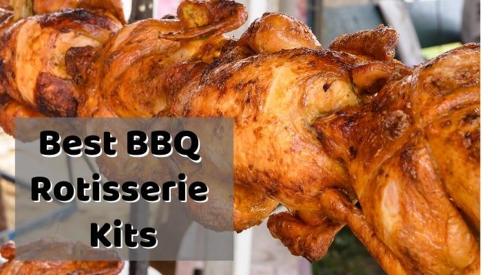Best BBQ Rotisserie Kits