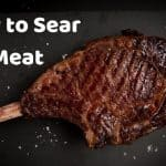 How to Sear Meat on your BBQ Grill or in a Pan