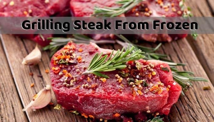 Grilling Steak From Frozen
