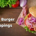 Best Burger Toppings - Most Popular Hamburger Toppings