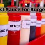 Best Sauce for Burgers - Classic Sauces for a Better Hamburger