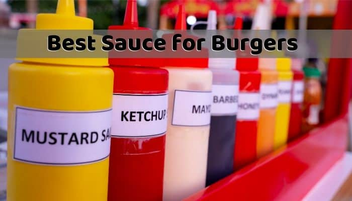 Best Sauce for Burgers