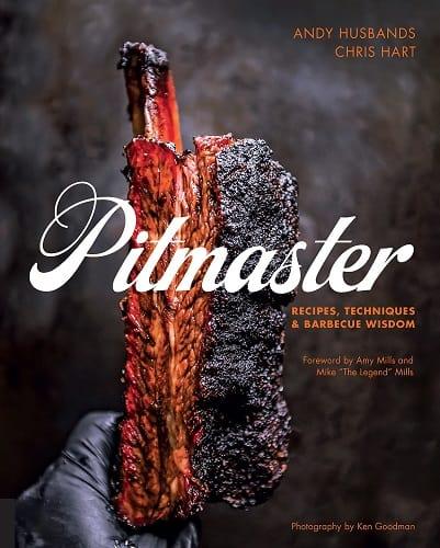 Pitmaster Recipes, Techniques, and Barbecue Wisdom